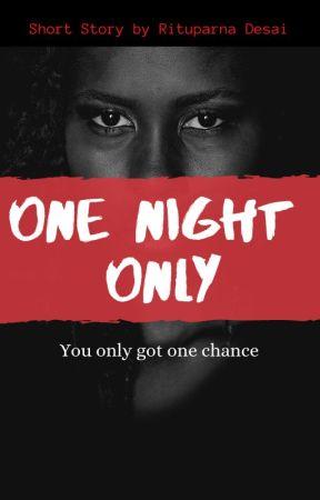 One Night Only by die_schatz