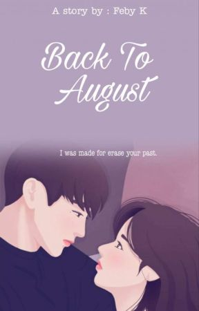 Back To August [On Going] by febykd03