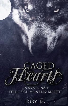 Caged Hearts ✔ by xtorykx