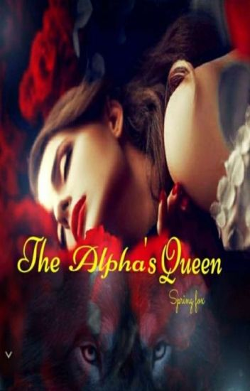 The Alpha's Queen [COMPLETED]