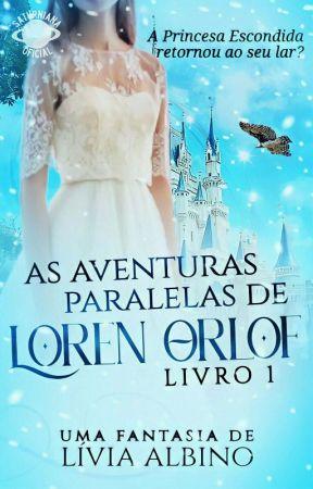 As Aventuras Paralelas de Loren Orlof 1  by SrtaAlbino1_
