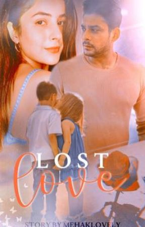 Lost Love {Sidnaaz} by mehaklovely