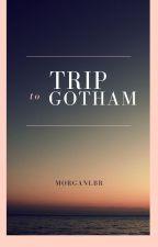 A Trip To Gotham by morganlbr