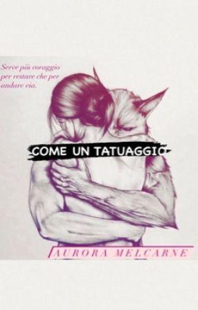 Come Un Tatuaggio by AuroraDohaMelcarne