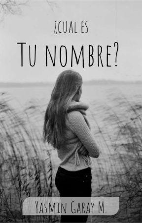 ¿Cual Es Tu Nombre? by yasminlisbethGM