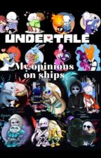 [My opinions on Undertale ships] +AUs by Isabel281350