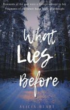 What Lies Before by reminiscentsoul