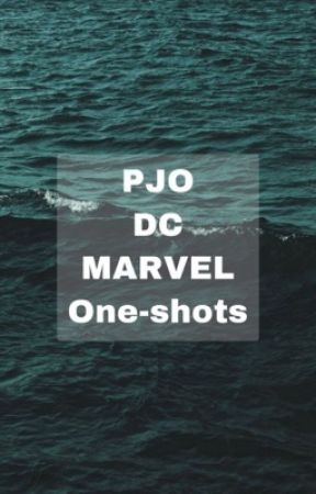Pjo DC Marvel one shots by Reed_Pebble