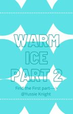 Warm Ice Part 2 (Sokeefe Fanfic) Find part on here  @CrisisS1002 by 1409eden