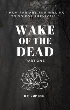 Wake of the Dead | One by C4daver