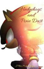 Hedgehogs and Pixie Dust by sargasso8