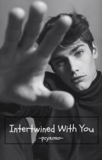 Intertwined With You  by -pcyxoxo-
