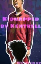 Kidnapped by Kentrell  by kentrelllove