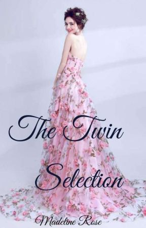 The Twin Selection by Creative_Rose_07