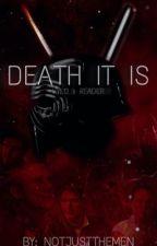Death It Is- Kylo x Reader by notjustthemen