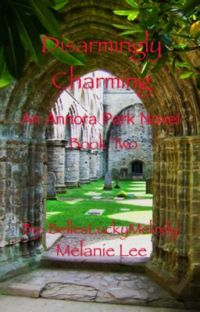 Disarmingly Charming: An Annora Park Novel: Book Two cover