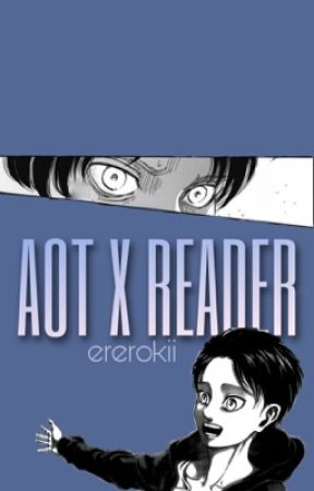 AOT x Reader by ererokii