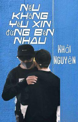 Đọc truyện ( KaiYuan) Nếu Không Yêu, Xin Đừng Bên Nhau