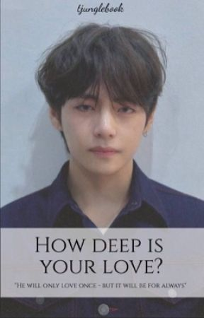 How Deep Is Your Love? | Kim Taehyung  by tjunglebook