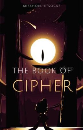 THE BOOK OF CIPHER by MissHoll-E-Socks