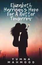 Elizabeth Harrison's Hope For A Better Tomorrow by iamyumnamahmood