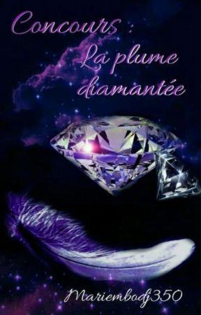 Concours : La Plume Diamantée [ Ouvert] by mariembodj350