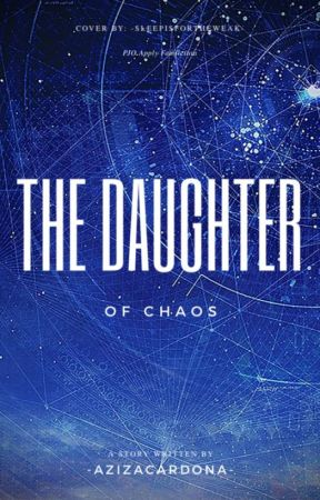The Daughter of Chaos (A PJO FF) by -sassyredhead