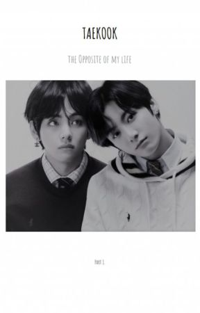  the Opposite of my life  Taekook  by LucileGates