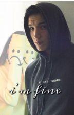 im fine  by _itz_kiara_