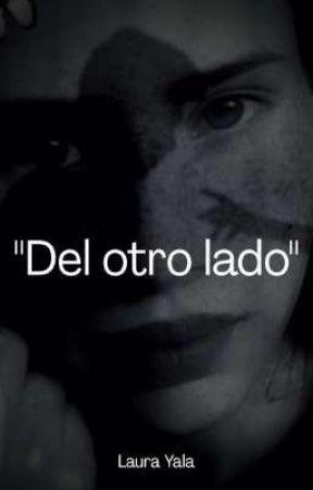 """""""Del otro lado"""" by laurapril"""