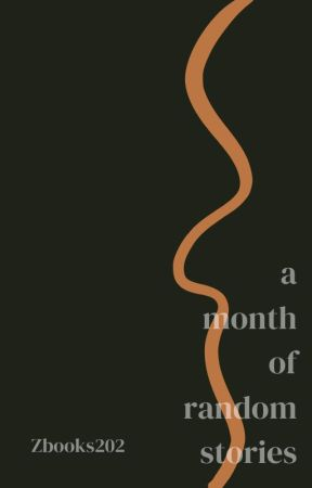 A Month of Random Stories by Zbooks202