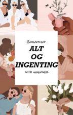 ✮ ✮ ALT OG INGENTING by unknowerh