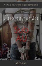Creepypasta Sub AU by Zithalo