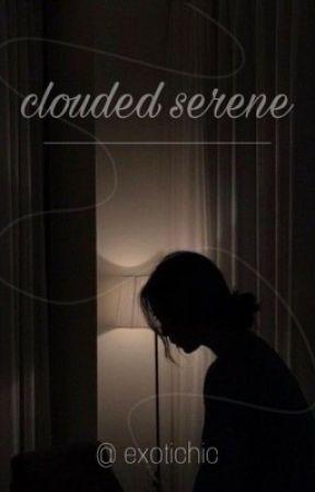 clouded serene. by winnieswhore