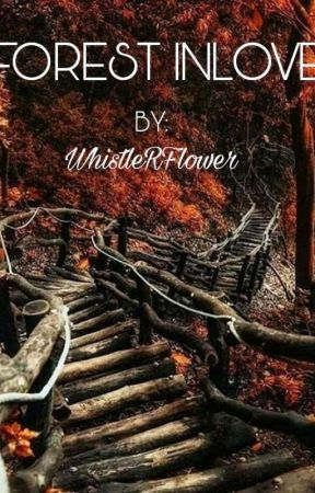 FOREST INLOVE(on-going) by Whistlerflower