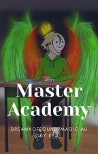 Master Academy || Dream Team Fanfic||(Dreamnotfound) by Kasakuna