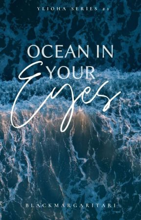 Ocean In Your Eyes (Ylioha Series#1) by BlackMargaritari