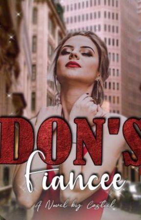 The Don's Fiancée [18+Only] by Castiel_Lj