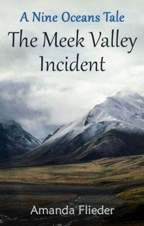 The Meek Valley Incident by FliederAmanda