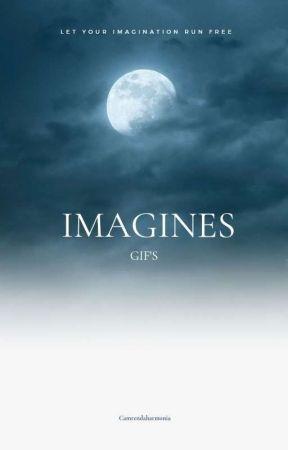 Imagines Gif's  by camrendaharmonia