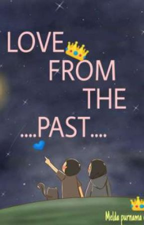 LOVE FROM THE PAST by MeldaPutri419