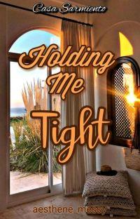 Casa Sarmiento 1: Holding Me Tight cover