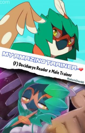 My Amazing Master~❤ (Female Decidueye Reader x Male Trainer Elio) by RotomDex90