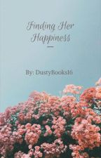 Finding Her Happiness by DustyBooks16