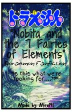 [Completed!] Nobita and the 7 Fairies of Elements [Doraemon Fanfiction] by MiroPH