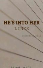 He's Into Her 'LINES' by trish_ayen