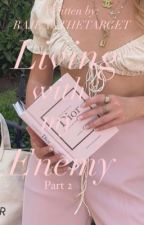 Living with my Enemy (Part 2) by Rajeanthetarget