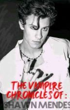 The vampire chronicles of: Shawn Mendes  by I_write_weird_fanfic