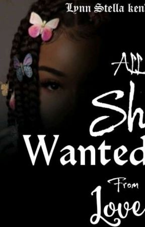 All She Wanted From Love by StellaWrites207