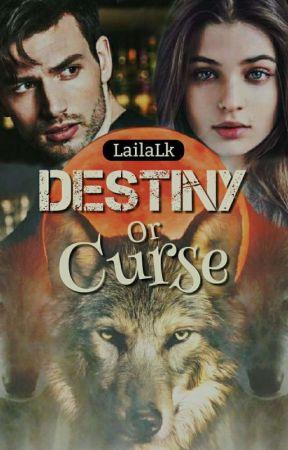 Destiny Or Curse [Werewolf Story] by LailaLk